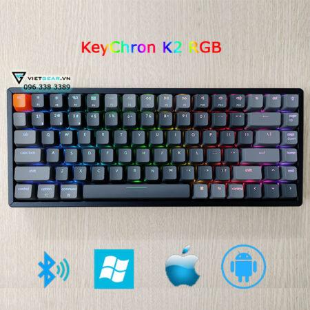 Keychron K2 84% bluetooth, case nhôm, led RGB